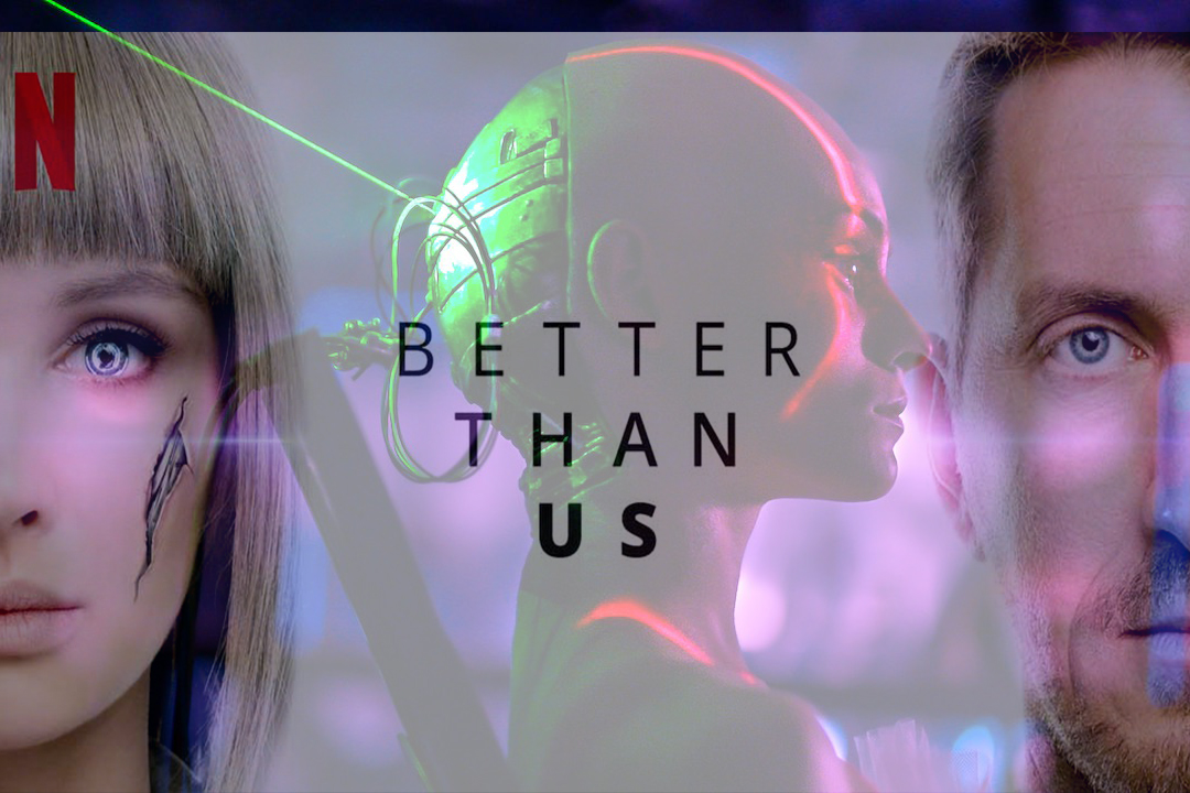 Better Than Us Review